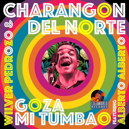 Goza Mi Tumbao ft. Alberto Alberto  by Wilver Pedroso y Charangon del Norte