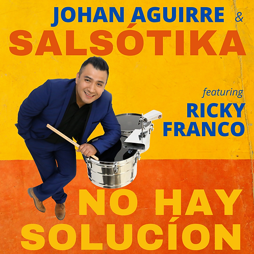 No Hay Solución ft Ricky Franco by Johan Agirre & Salsótika