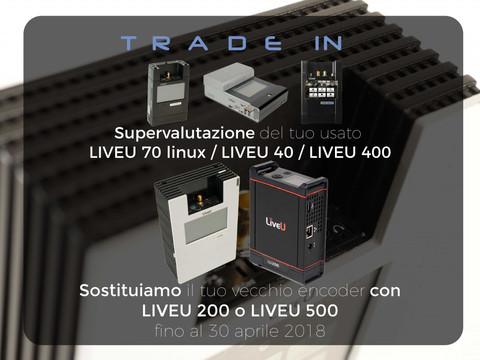 Parte oggi il TradeIn dedicato ai dispositivi LiveU