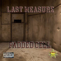 Last Measure - Padded Cell [2017].jpg