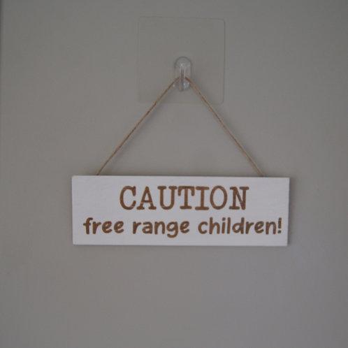 Caution Free Range Children Sign