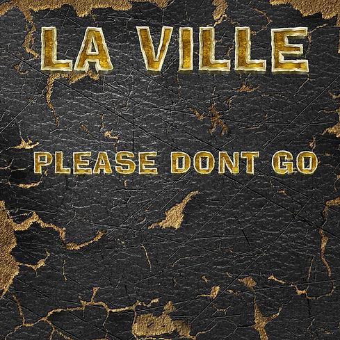 LA_VILLE_-_Please_Don´t_Go.jpg