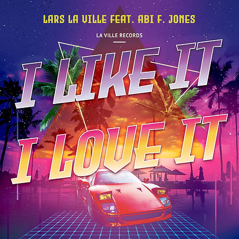 Lars La Ville Feat. Abi F Jones - I Like It, I Love It - 3000 x 3000).jpg
