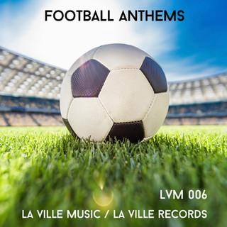 LVM 006 - Football Anthems