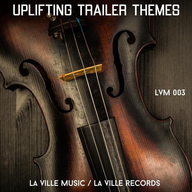 LVM 003 - Uplifting Trailer Themes