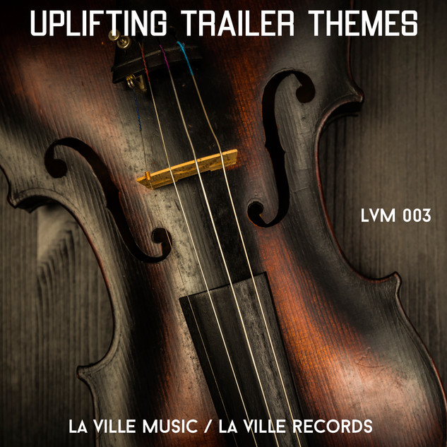 LVM 003 - Uplifting Trailer Themes
