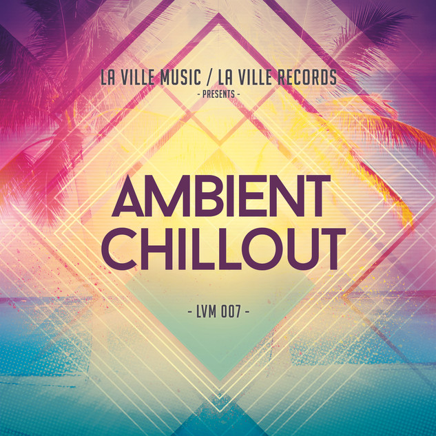 LVM 007 - Ambient Chillout