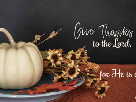 Giving Thanks for Truth Unchanging