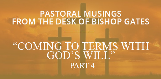 Coming To Terms With God's Will (Part 4)