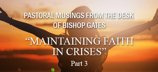 Maintaining Faith in Crises (Part 3)