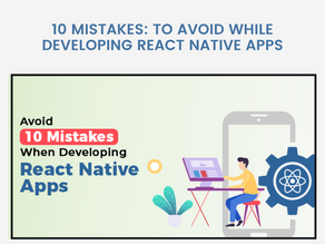 10 MISTAKES TO AVOID WHILE DEVELOPING REACT NATIVE APPS!