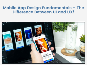 Mobile App Design Fundamentals – The Difference Between UI and UX!