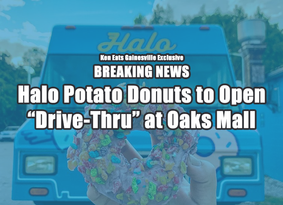 "Halo Potato Donuts to open ""Drive Thru"" at Oaks Mall"