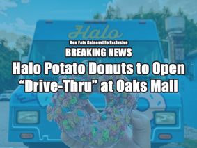 "Halo Potato Donuts to open ""Drive Thru"" at Oaks Mall"