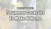 5 Summer Cocktails To Make At Home