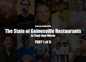 The State of Gainesville Restaurants: In Their Own Words PART I