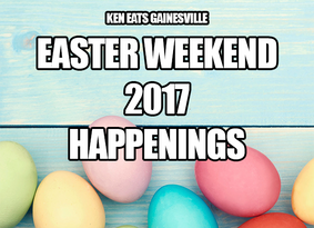 Easter Weekend 2017 Happenings