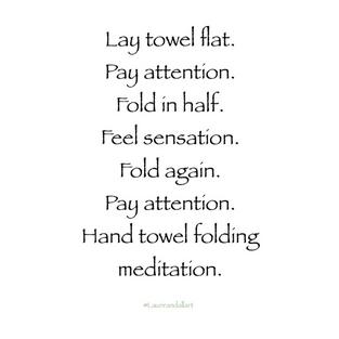 """Towel Folding Meditation"""