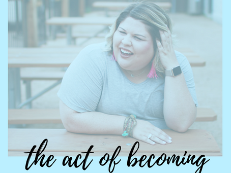 the act of becoming