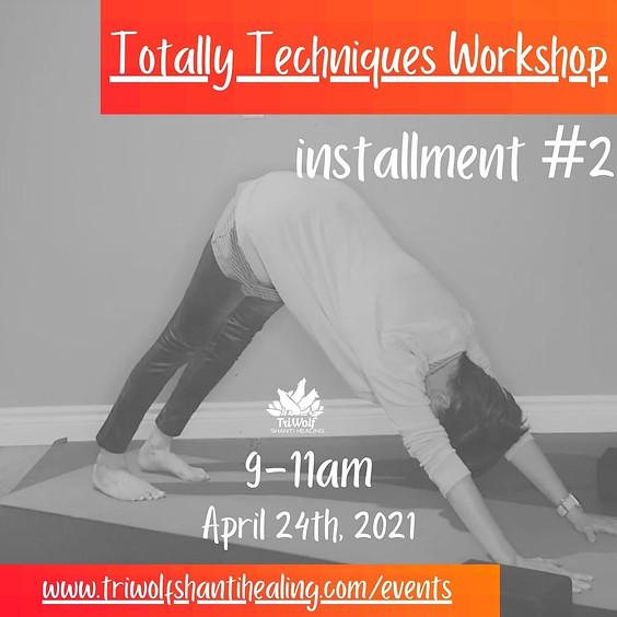 Totally Techniques Workshop - Installment #2