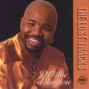 Willie Clayton / The Lost Tracks