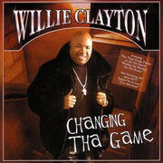 Willie Clayton / Changing The Game