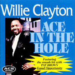 Willie Clayton / Ace In The Hole