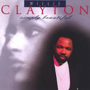 Willie Clayton / Simply Beautiful