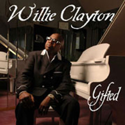 Willie Clayton / Gifted