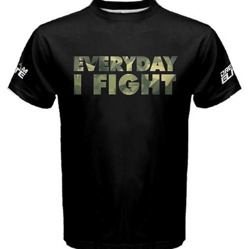 Everyday I Fight Men's Shirt