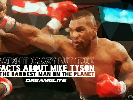 Crazy But True Facts you probably didn't know about Mike Tyson