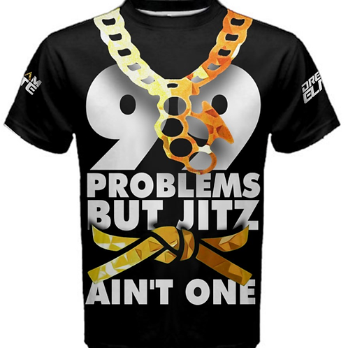 99 Problems but Jitz Ain't One Shirt