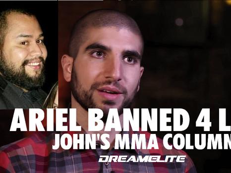 Ariel Banned 4 Life?! - John's MMA Column