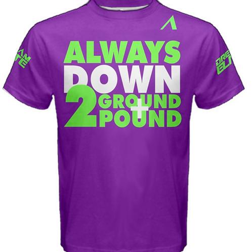 Always Down 2 Ground & Pound Shirt