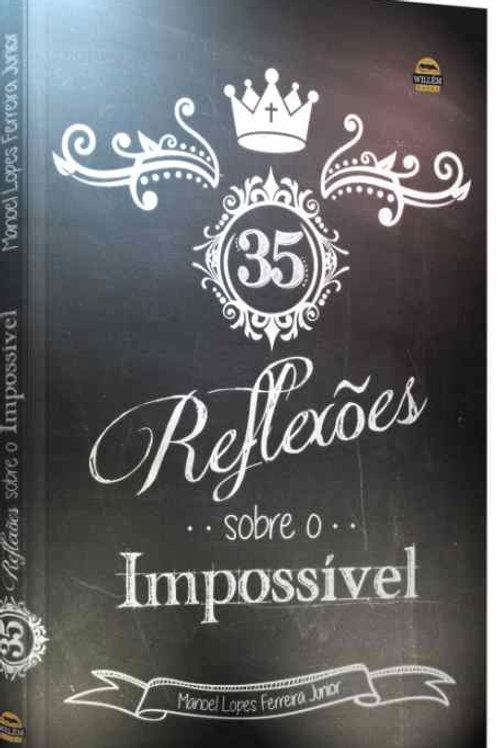 35 Reflexões Sobre o Impossível