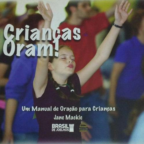 Crianças Oram! Um manual de Oração para Crianças