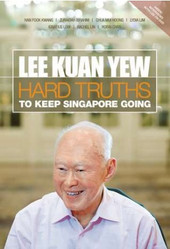 HOW NOW SINGAPORE? Revisiting Lee Kuan Yew's Hard Truths