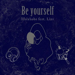 lilsixkoba feat. Liza - Be yourself