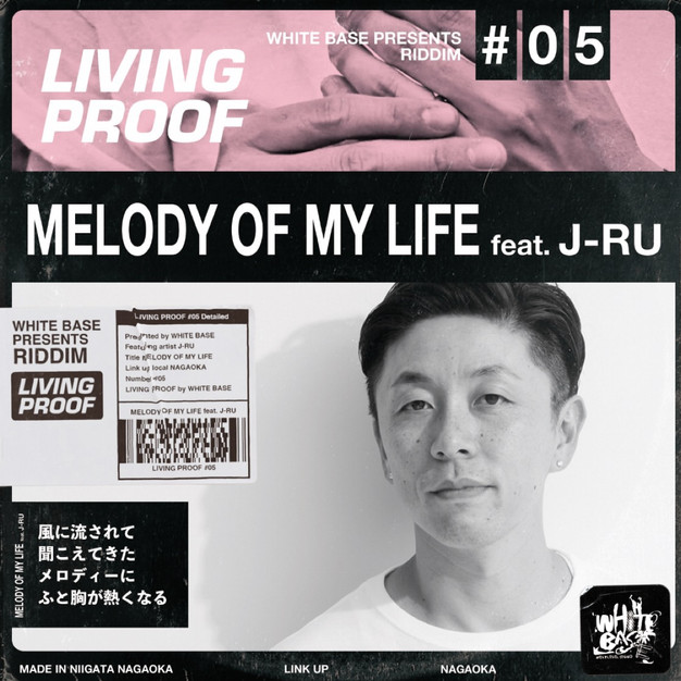 WHITEBASE/LIVING PROOF - MELODY OF MY LIFE feat. J-RU