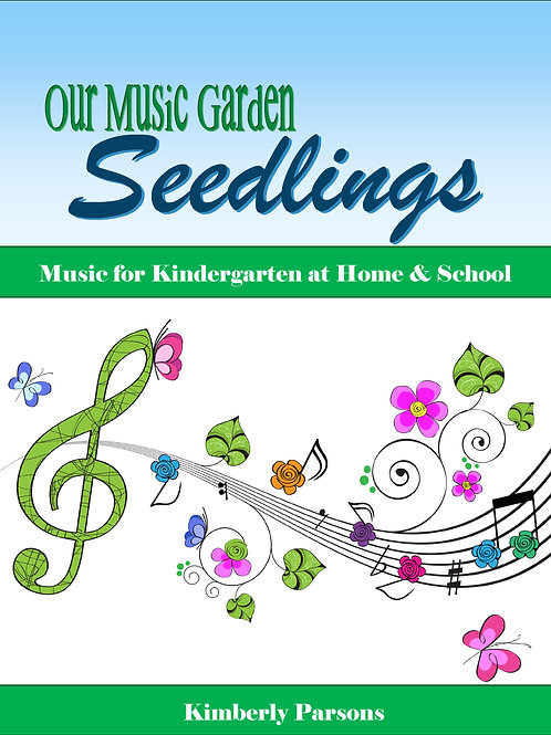 Seedlings: Our Music Garden Kindergarten - Digital & Print