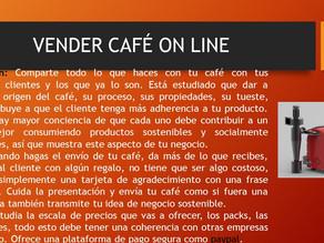 VENDER CAFE ON LINE 3 DE 3