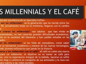 LOS MILLENNIALS Y EL CAFÉ 3 DE 3