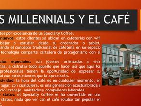 LOS MILLENNIALS Y EL CAFÉ 2 DE 3