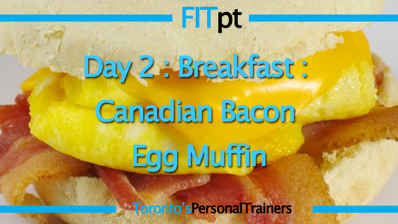 Day 2 : Breakfast : Canadian Bacon Egg Muffin