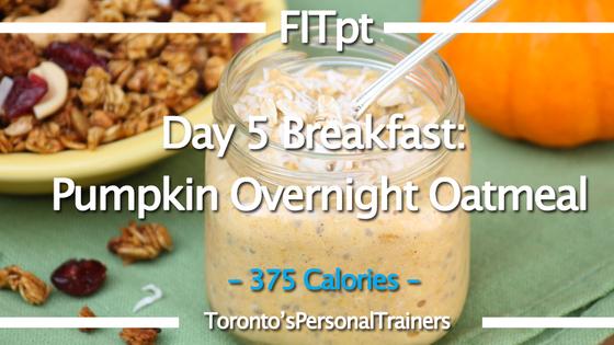 Day 5 - Breakfast: Pumpkin Overnight Oatmeal