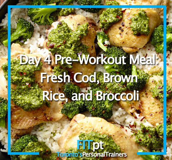 Day 4 - Pre-Workout Meal: Fresh Cod, Brown Rice, and Broccoli