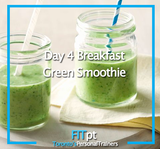 Day 4 - Breakfast: Green Breakfast Smoothie
