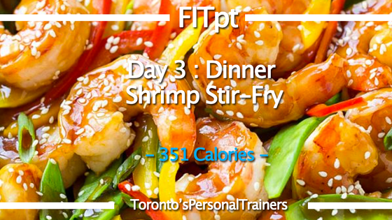 Day 3 : Dinner Shrimp Stir-Fry