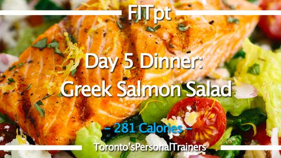Day 5 Dinner: Greek Salmon Salad