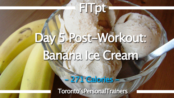 Day 5: Post-Workout Meal: Banana Ice Cream